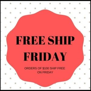 FREE SHIP FRIDAY! All $100+ Orders Ship FREE!